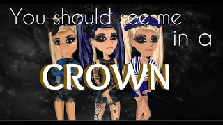 You Should See Me In A Crown - MSP Version