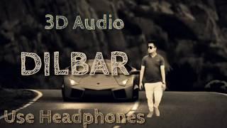 Dilbar Dilbar 3D music song | in hindi DJ
