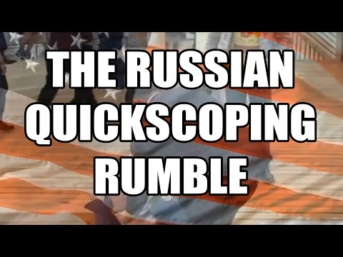 THE RUSSIAN QUICKSCOPING RUMBLE