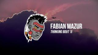 Fabian Mazur - Thinking Bout U