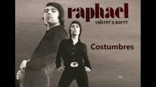 RAPHAEL - Costumbres