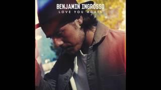 Benjamin Ingrosso - Love You Again (HQ)