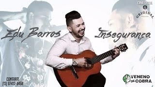 Edu Barros - Insegurança (O Melhor Da Música Sertaneja 2016)