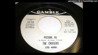 The Cruisers - Picture Us