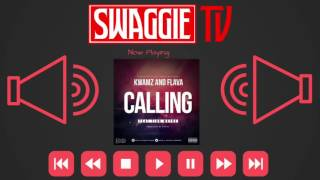 Kwamz & Flava Feat Tion Wayne - Calling | Swaggie Tv @SwaggieTv