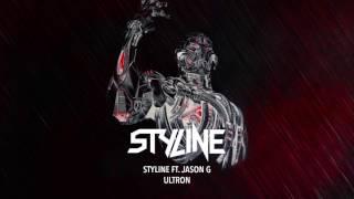 Styline ft. Jason G - Ultron [Official Audio]