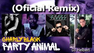 PARTY ANIMAL - (OFFICIAL REMIX) - CHARLY BLACK FT MALUMA , KEVIN ROLDAN, DADDY YANKEE.mp4