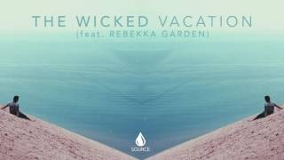 The Wicked - Vacation feat. Rebekka Garden (Extended Mix)