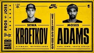 Sewa Kroetkov Vs Moses Adams: BATB7 - Round 1