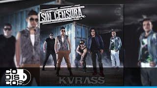 Grupo Kvrass - El Mejor Novio Del Mundo (Sin Censura)