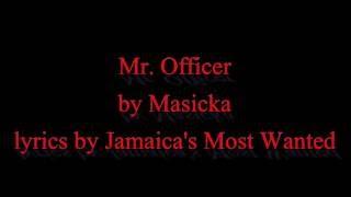 Mr. Officer - Masicka 2011 (Lyrics!!)