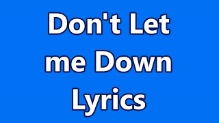 Don't Let Me Down - The Chainsmokers ft. Daya - Lyrics