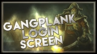 Gangplank Login Screen with Music - League of Legends