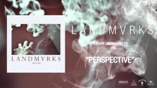 LANDMVRKS - Perspective