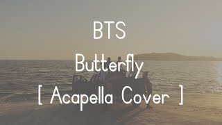 [Acapella Cover] BTS - Butterfly