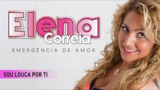 Elena Correia - Sou louca por ti