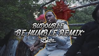 """BuDouble - """"Be Humble"""" (Official Music Video)"""