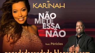 Karinah part Pericles - Não mete essa não