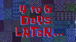 4 to 6 Days Later... | SpongeBob Time Card #125