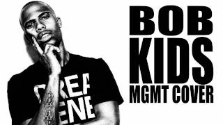 B.o.B - Kids (MGMT Cover)