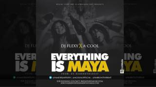 DJ Flexy Ft A-Cool - Everything Is Maya (Official Audio Afrobeat 2016) {BabeOnTheBeat}