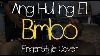Ang Huling El Bimbo (EraserHeads) - Fingerstyle Cover By Naiah Yabes