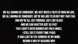 Be Somebody Lyrics By Thousand Foot Krutch