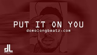 "Bryson Tiller x YFN Lucci Type Beat ""Put It On You"" 