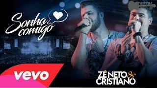 Zé Neto e Cristiano  - Sonha Comigo (Video Clipe Official) #SRTNJ