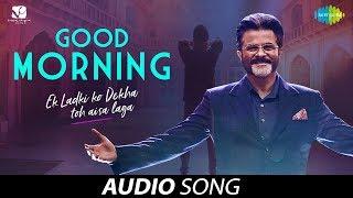 Good Morning | गुड मॉर्निंग | Audio | Ek Ladki Ko Dekha Toh Aisa Laga | Vishal, Shannon, Rochak