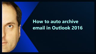 How to auto archive email in Outlook 2016