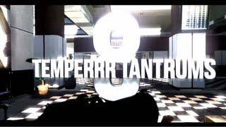 FaZe Temperrr Tantrums: Episode 8 by Faytal