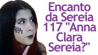 """Encanto da Sereia 117 """"Anna Clara Sereia?"""""""