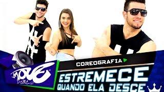 OS Cretinos e MC WM - Estremece Quando Ela Desce - Move Dance Brasil - Coreografia