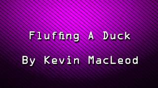 Kevin Macleod-Fluffing A Duck