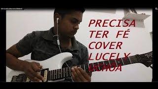 Lucely Uchôa  - precisa ter fé (Guitarra solo cover )