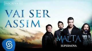 Malta - Vai Ser Assim (Álbum Supernova) [Áudio Oficial]