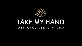 Mia Rose - Take My Hand (Official Lyric Video)
