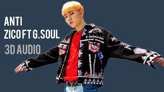 [3D Headphones] /지코 (ZICO) - ANTI (Feat. G.Soul)