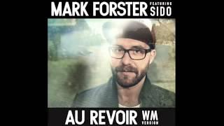 MARK FORSTER feat. Sido Au REVOIR WM VERSION!!