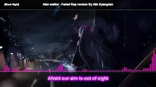 Nightcore- Alan walker - Faded Rap version By Alin Syangdan [ lyric video ]