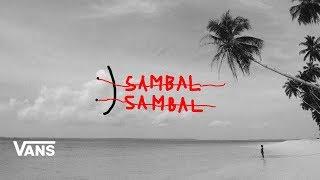 Vans Europe Presents: SAMBAL SAMBAL - with Ainara Aymat and Lee-Ann Curren | Surf | VANS