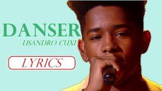 Lisandro Cuxi - Danser ( paroles/lyrics )