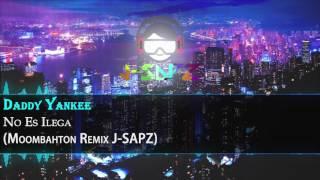 Daddy Yankee - No Es Ilegal (Moombahton Remix J SAPZ)