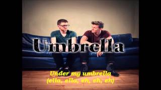 Umbrella - Cover by Alex Goot & Tyler Ward (Lyrics)