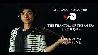 The Phantom of the Opera - Think of me [Violin Cover]【J.C.Ando】