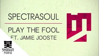 SpectraSoul - Play The Fool ft Jamie Jooste (Friction BBC Radio 1 Rip)