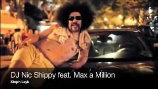 DJ Nic Shippy feat. Max a Million - Xtoph Leyk