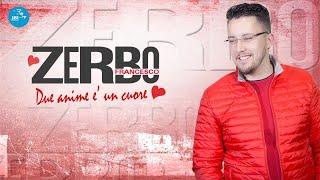 Francesco Zerbo - Due anime e un cuore (Ufficiale 2017)