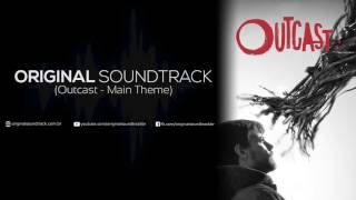 Outcast Soundtrack - Main Theme (2016)